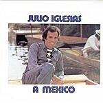 Julio Iglesias A Mexico