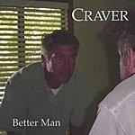 Craver Better Man