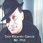 Don Ricardo Garcia Mr. Phil