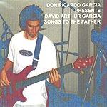 Don Ricardo Garcia Songs To The Father