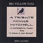 Big Yellow Taxi A Tribute Minus Mitchell