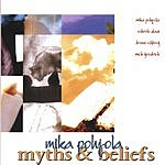 Mika Pohjola Myths & Beliefs