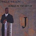 Willie Wilson Songs In The Key Of 'J'