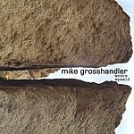 Mike Grosshandler Wrote Myself