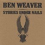 Ben Weaver Stories Under Nails