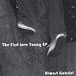 Almost Gabriel The First Love Young EP