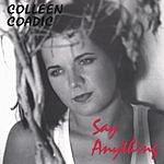Colleen Coadic Say Anything