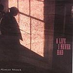 Alastair Moock A Life I Never Had