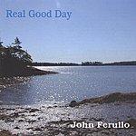 John Ferullo Real Good Day