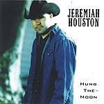 Jeremiah Houston Hung The Moon