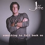Jaffe Something To Fall Back On