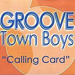 The Groove Town Boys Calling Card