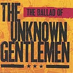 The Unknown Gentlemen Ballad Of The Unknown Gentlemen