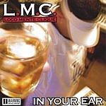 L.M.C. Loco Mente Clique In Your Ear (Parental Advisory)