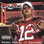 Godzchild Signed, Sealed, And Delivered