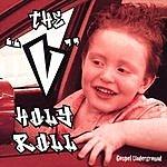 V Holy Roll