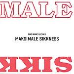 Mad Maks & Sikk Maksimale Sikkness