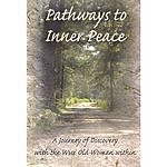 Dr. Kathryn Seifert Pathways To Peace: A Journey Of Discovery With The Wise Old Woman Within