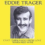 Eddie Trager Cant Turn Away From Love