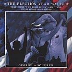 George Scherer The Election Year Waltz