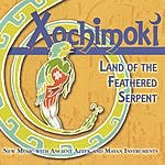 Xochimoki Land Of The Feathered Serpent
