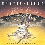 Mystic Frost Ripchord Moksha