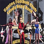 Inacio Zatz Santos Football Club Lonely Band
