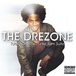 The DreZone Tales From The Funky Jam Suite (Parental Advisory)