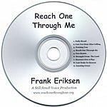 Frank Eriksen Reach One Through Me