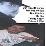 Don Chezina Don Ricardo Garcia Presents: My Son Don Chezina, DJ Fila, Talento Nuevo 2004, Vol.6