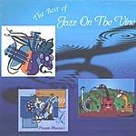 Jazz On The Vine The Best Of Jazz On The Vine