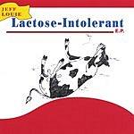 Jeff Louie Lactose-Intolerant E.P.