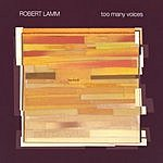 Robert Lamm Too Many Voices
