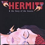 The Hermitt & The Story Of The Insects