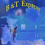 B&T Express Escape To Planet Ohm