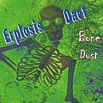 Erplosis Daet Bone Dust