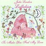 Julie Lendon Lullabies To Make You Feel My Love