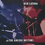 Rick Latham & The Groove Doctors Rick Latham & The Groove Doctors