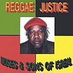 Moses & Sons Of Isreal Reggae Justice