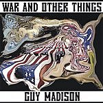 Guy Madison War And Other Things
