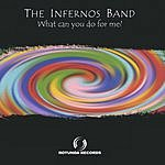 The Infernos Band What Can You Do For Me ?