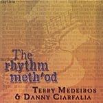 Terry Medeiros & Danny Ciarfalia The Rhythm Meth'od