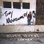 Tiny Montgomery Dirty Street Corner