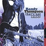 Randy Thompson That's Not Me