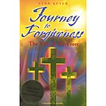 Lynn Geyer Journey To Forgiveness: The Way Of The Cross