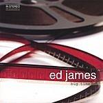 Ed James Big Time
