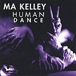 Ma Kelley Human Dance
