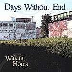 Days Without End Waking Hours