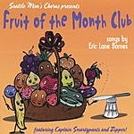 Captain Smartypants & Zipper! Fruit Of The Month Club - Songs By Eric Lane Barnes