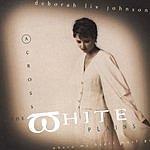Deborah Liv Johnson Across The White Plains
